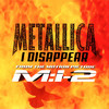 I Disappear (Single) Metallica
