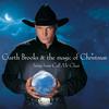 Garth Brooks & The Magic Of Christmas Songs From C Garth Brooks