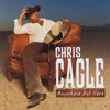 Anywhere But Here Chris Cagle