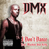 I Don't Dance (Single) DMX