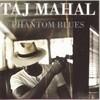 Phantom Blues Taj Mahal