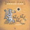 Dreamland Robert Plant