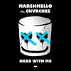 Here With Me (Feat. CHVRCHES) Marshmello