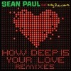 How Deep Is Your Love (Remixes) Sean Paul