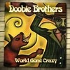 World Gone Crazy Doobie Brothers