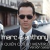 A Quien Quiero Mentirle (Salsa Version)(Single) Marc Anthony