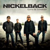 Gotta Be Somebody (Single) Nickelback
