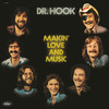 Makin' Love And Music Dr. Hook