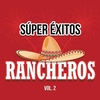 Súper Éxitos Rancheros Vol. 2 Various Artists