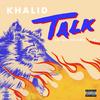 Talk (Disclosure VIP) Khalid