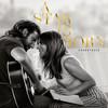 A Star Is Born Soundtrack Lady Gaga & Bradley Cooper