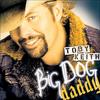 Big Dog Daddy Toby Keith