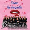 Dame Tu Boquita Banda Los Sebastianes