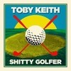 Shitty Golfer (Single) Toby Keith
