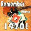 Remember When...1970! Various Artists