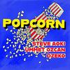 Popcorn (with Ummet Ozcan & Dzeko) Steve Aoki