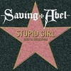 Stupid Girl (Only In Hollywood) (Single) Saving Abel