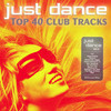 Just Dance 2012 - Top 40 Club Electro & House Hits Various Artists