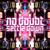 Settle Down (Remix) No Doubt