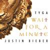 Wait For A Minute (Single) Tyga