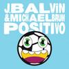 Positivo (with Michael Brun) J Balvin