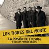 La Prisión De Folsom (Folsom Prison Blues) Los Tigres Del Norte