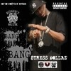 Bang Bang (Single) Stress Dollaz