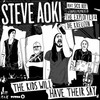 The Kids Will Have Their Say (Remixes) Steve Aoki