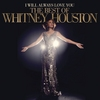 I Will Always Love You: The Best Of Whitney Houston Whitney Houston