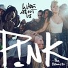 What About Us (The Remixes) Pink