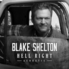 Hell Right (Acoustic) Blake Shelton