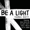 Be A Light Thomas Rhett