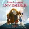 Invisible (From The Netflix Film Klaus) Zara Larsson