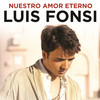 Nuestro Amor Eterno (Single) Luis Fonsi