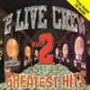 Greatest Hits Vol.2 2 Live Crew