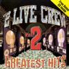 Greatest Hits, Vol. 2 2 Live Crew