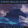 Wide River Steve Miller (The Steve Miller Band)