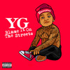 Blame It On The Streets YG
