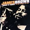 Make It Funky/The Big Payback: 1971-1975 James Brown