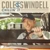 Chillin' It (Single) Cole Swindell