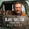 Hell Right (Feat. Trace Adkins) Blake Shelton