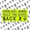 Back 2 U (Single) Steve Aoki