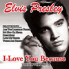 I Love You Because-The Love Album Elvis Presley