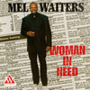 Woman In Need Mel Waiters