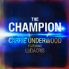 The Champion (Feat. Ludacris) Carrie Underwood