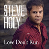 Love Don't Run (Single) Steve Holy