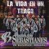 La Vida En Un Trago Banda Los Sebastianes