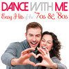 Dance With Me Easy Hits Of The '70s & '80s Various Artists