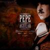 Bicentenario Pepe Aguilar