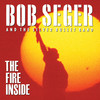 The Fire Inside Bob Seger & Silver Bullet Band
